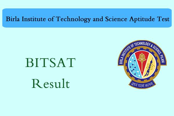 BITSAT 2019 Result (Scores, Admit List / Wait List)