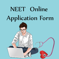 NEET 2018 Application Form, Step by Step Process to Apply for NEET Exam 2018