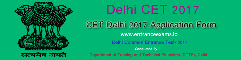 CET Delhi 2018   Notification, Application, Dates, Eligibility, Result, Counselling