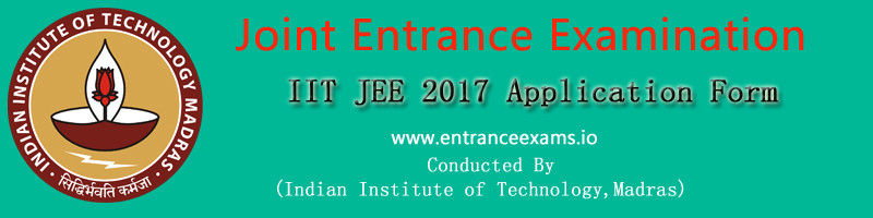 JEE Advanced Online Application Form 2017   IIT JEE Eligibility, Application Fee, Online Registration Steps