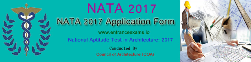 NATA 2017   Exam Important Dates, Application form, Results, Web counseling Fees