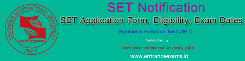 SET (Symbiosis Entrance Test) 2020   Application Form, Pattern, Previous Papers, Exam Dates, Admit Card, Result, Web Options