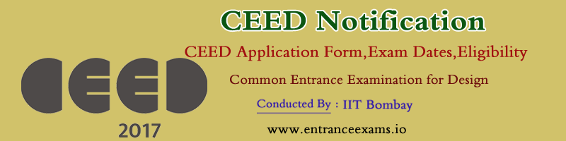 CEED 2018: Notification, Online Application, Syllabus, Pattern, Previous Papers, Result, Web Counselling