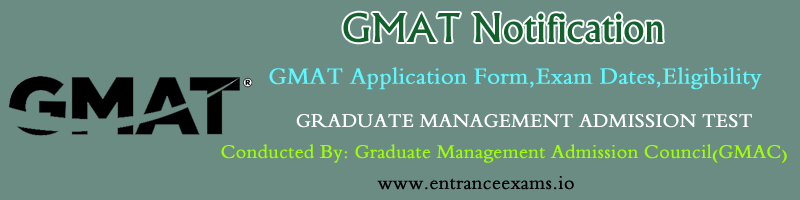 GMAT 2017: Notification, Exam Dates, Application, Admit Card, Results, Counselling