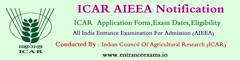 ICAR AIEEA 2017: Application form, Exam Dates, Syllabus, Pattern, Model Papers, Result, Counselling