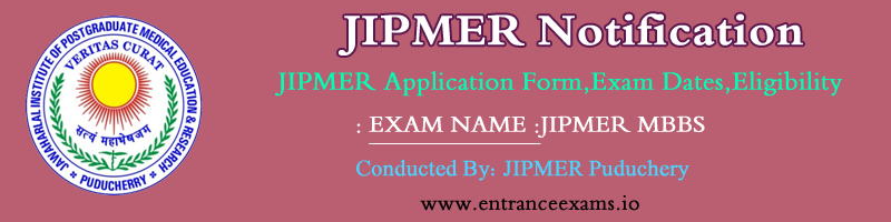 JIPMER (MBBS) 2017   Application, Syllabus, Pattern, Previous Papers, Admit Card, Result, Web Counselling
