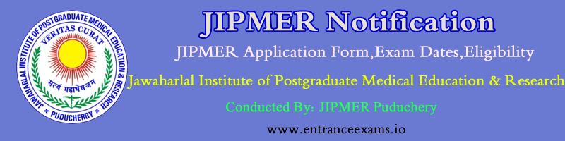 JIPMER 2020: Exam Dates, Admit card, Syllabus, Model Papers, Exam Pattern, Results, Rank Card, Web Counselling @ jipmer.edu.in