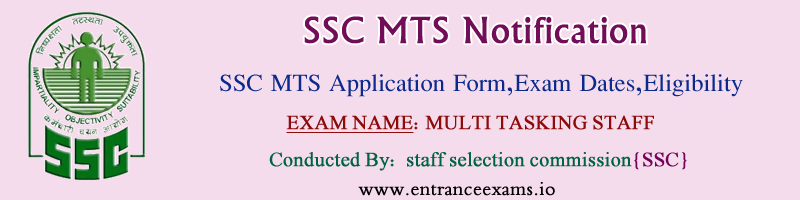 SSC MTS 2017 18: Notification, Eligibility, Exam Dates, Application, Admit Card, Cut Off, Result