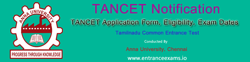 TANCET 2019: Notification, Registration, Exam dates, Exam Pattern, Result, Score Card, Web Options