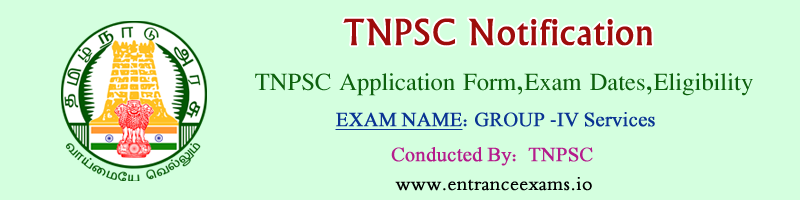 TNPSC Group 4 Services Exam Details, Notification, Eligibility, Hall Ticket, Syllabus, Result