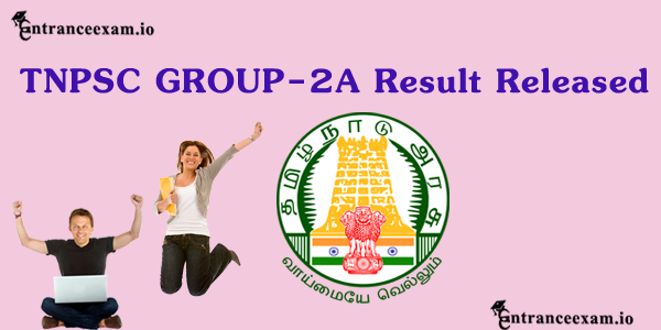 TNPSC Group 2A Result 2017 Released   Check TNPSC Group 2A Cut Off Marks 2017 Merit List @ www.tnpsc.gov.in
