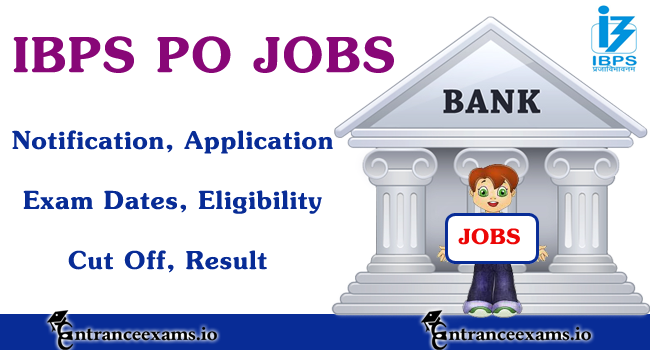 IBPS PO 2021 Exam   Notification, Eligibility Criteria, Exam Dates, Application, Cut Off, Result