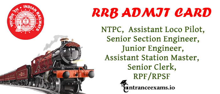 RRB NTPC ALP SSE JE ASM Senior clerk RPF/RPSF Admit Card Download @ indianrailways.gov.in