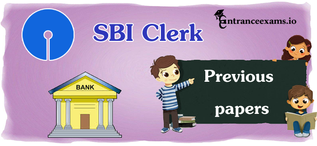 SBI Clerk Previous Year Solved Question Papers PDF   SBI Clerk (Prelims & Mains) Model Papers
