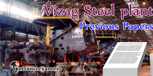 Vizag Steel Plant Exam 2017 Question Papers pdf, Previous Year Model Papers   vizagsteel.com