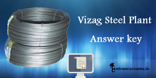 Vizag Steel Answer Key 2017 Download | Check VSP MT Result @ vizagsteel.com