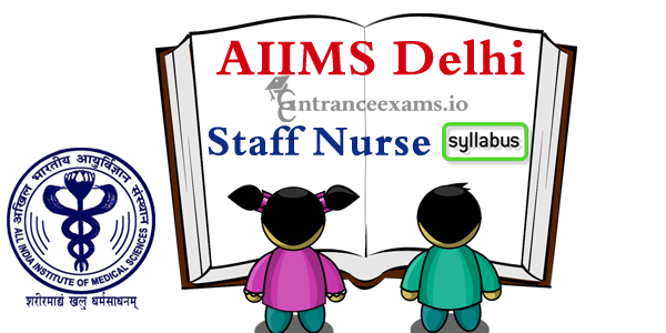 AIIMS Delhi Staff Nurse Exam Syllabus 2017   AIIM Staff Nurse Syllabus