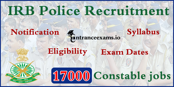 IRB Recruitment 2017   17000 Police Constable Jobs in Indian Reserve Battalions