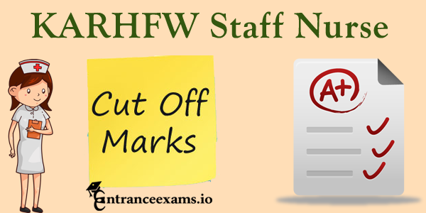 KARHFW Staff Nurse Exam Cut Offs 2017 | Karnataka HFW Para Medical Staff Expected Cutoff Marks