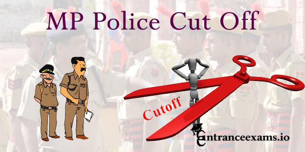 MP Police Constable Cut off Marks 2017   MPPEB Police Cut off