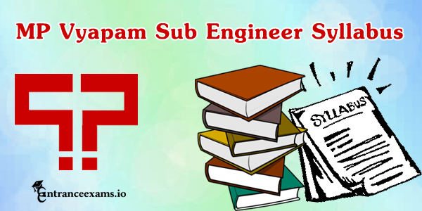 MP Vyapam Sub Engineer Syllabus 2017   MPPEB SE (Civil/ Electrical/ Mechanical) Exam Pattern