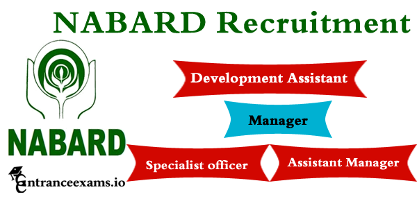 NABARD Recruitment 2017   Assistant Manager, Specialist Officer, Grade A & B officers