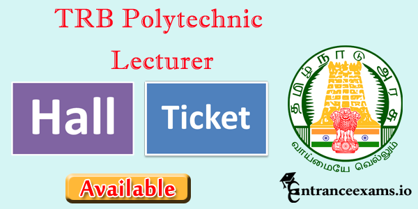 TN TRB Polytechnic Lecturer Hall Ticket 2017   trb.tn.nic.in Hall Ticket
