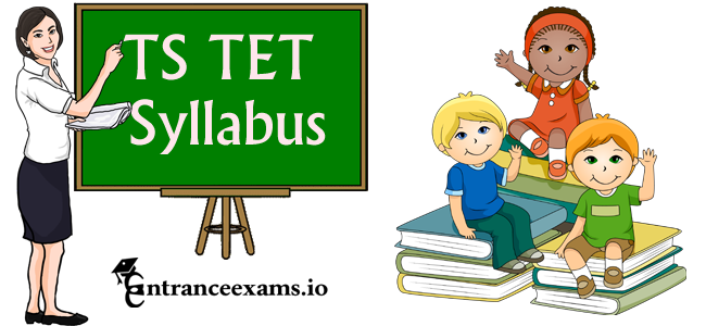 Download Telangana TET Syllabus 2017 Pdf | TS TET 2017 Exam Pattern (Paper I & II)