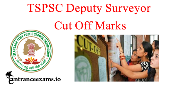 Telangana Deputy Surveyor Cut off Marks 2017   TSPSC Dy Surveyor Cutoff