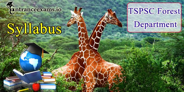 TSPSC Forest Department Syllabus 2017 Pdf | TS Forest Syllabus Download @ tspsc.gov.in
