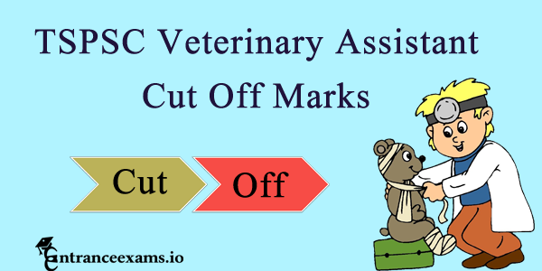 TS AHD Veterinary Assistant CutOff Marks 2017 | Telangana PSC Veterinary Asst Surgeon Qualifying marks