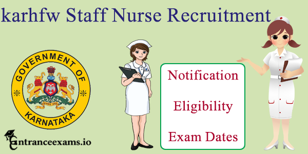 889 Karnataka HFW Staff Nurse Recruitment 2017 | Apply Online @ karhfw.gov.in