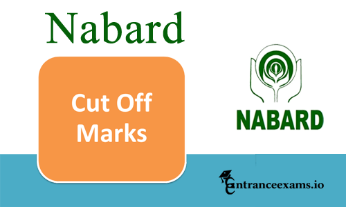 NABARD Assistant Manager Cut off Marks 2017   NABARD Officer Grade A , B Cut off
