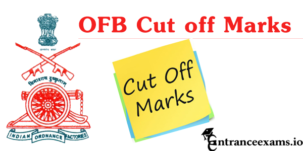 Ordnance Factory Cut off Marks 2017   OFB Semi Skilled Cut Off