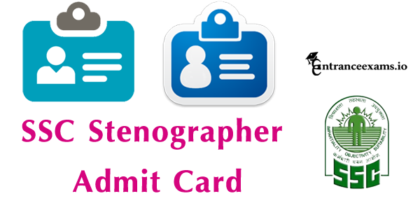 SSC Stenographer 2017 Admit Card Download Region wise @ ssc.nic.in