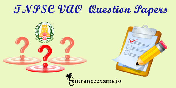 TNPSC Village Administrative Officer (VAO) Question Papers Download @ tnpsc.gov.in