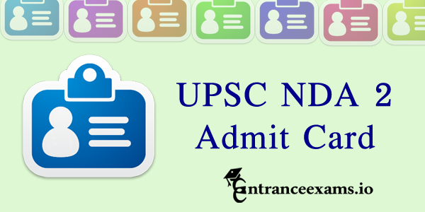 NDA 2 Admit Card 2018 | Download UPSC NDA NA 2 Hall Ticket @ upsc.gov.in