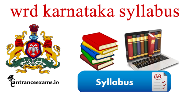 Karnataka WRD AE JE Syllabus 2017 Pdf download @ waterresources.kar.nic.in
