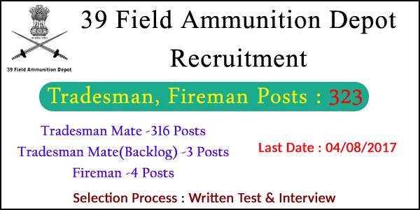 39 Field Ammunition Depot Notification 2017 | 323 FAD Tradesman Fireman Jobs