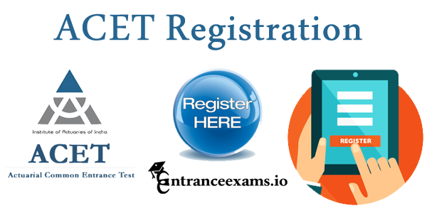 ACET Regstration 2018 Dates | Steps to fill ACET Exam 2018 19 Application @ www.actuariesindia.org