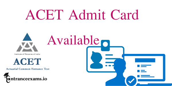 ACET Admit Card 2020 Download | Actuaries India Exam 2020 21 @ www.actuariesindia.org