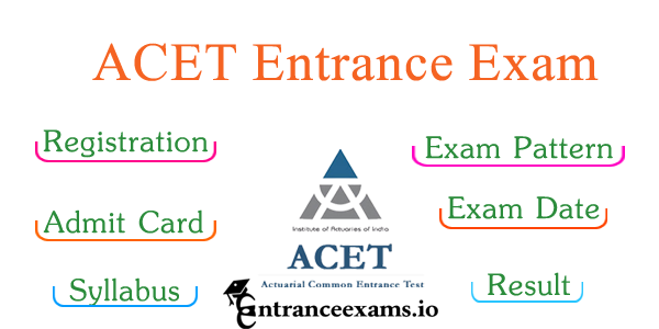 ACET 2019   Eligibility, Registration, Exam Dates, Syllabus, Results @ www.actuariesindia.org