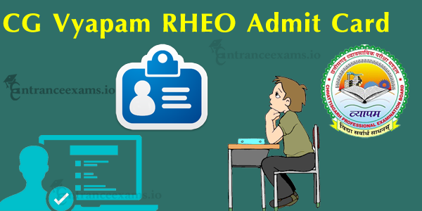 CG Vyapam RHEO Admit Card 2017   Download Chhattisgarh CGPEB Hall Ticket 2017