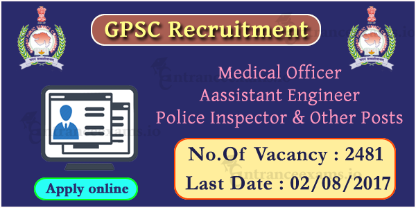 GPSC Medical Officer Assistant Engineer Recruitment 2017   2583 Gujarat PSC Jobs