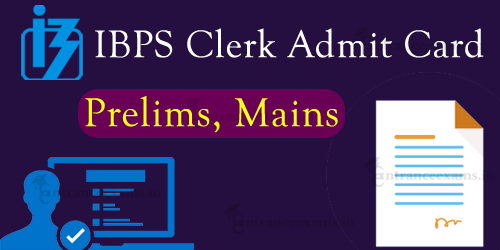 IBPS Clerk Call Letter 2017 Prelims & Mains | IBPS CWE Clerk Admit Card 2017 Download Steps