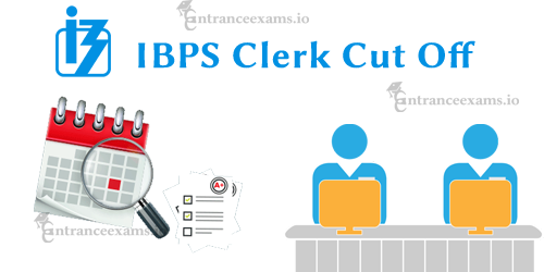 IBPS Clerk Cut Off Marks 2017   Prelims & Mains CWE VII Cut Off State wise, Result