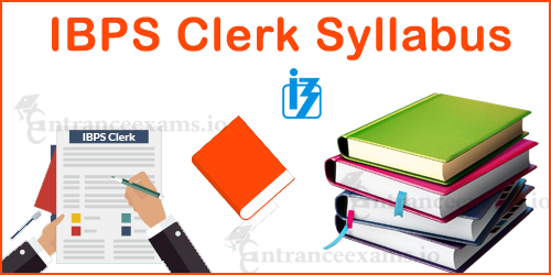 IBPS Clerk Syllabus 2017 for Prelims & Mains   CWE VII Clerk Exam Pattern @ ibps.in