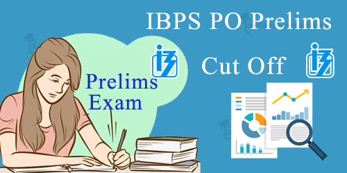 IBPS PO Prelims Cut Off Marks 2017   IBPS PO 2017 Cut Off, Merit List