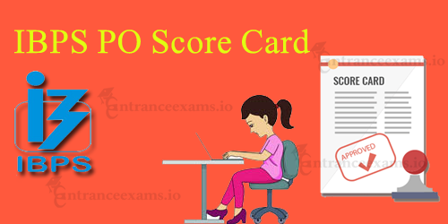 IBPS PO Prelims Score Card 2017 | Download IBPS CWE PO Score Card 2017 Pdf @ ibps.in