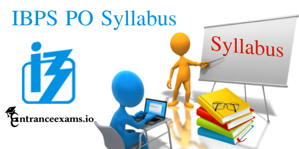 IBPS PO Syllabus 2017  PO/MT Prelims & Mains Exam | ibps.in Probationary Officer Exam Pattern 2017